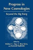 Progress in New Cosmologies: Beyond the Big Bang (Studies of Great Texts in Science)