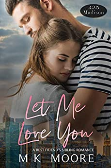 Let Me Love You (425 Madison Avenue Book 2) by [Moore, M.K.]