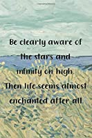 Be clearly aware of the stars and infinity on high. Then life seems almost enchanted after all.: Van Gogh Notebook Journal Composition Blank Lined Diary Notepad 120 Pages Paperback Prairie
