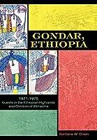 Gondar, Ethiopia: 1971-1975 Guests in the Ethiopian Highlands and Children of Zemecha