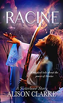 Racine: The Sisterhood Stories by [Clarke, Alison]