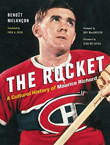 Download The Rocket: A Cultural History of Maurice Richard 155365336X