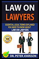 LAW ON LAWYERS: Essential Legal Terms Explained You Need To Know About Law on Lawyers!