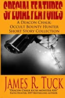 Special Features: A Deacon Chalk Short Story Collection (Deacon Chalk Occult Bounty Hunter)