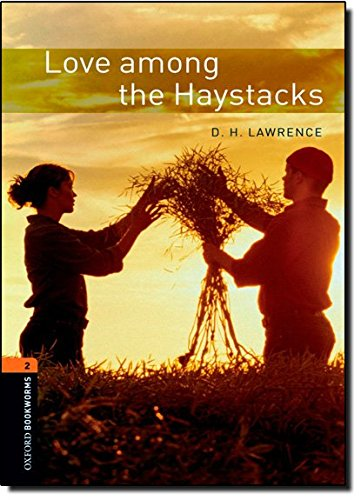 Love Among the Haystacks: Level Two (Oxford Bookworms Library Classics)の詳細を見る