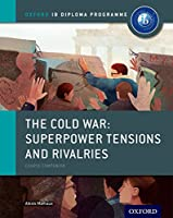 The Cold War: superpower Tensions and Rivalries (IB Diploma Program)
