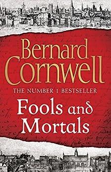 Fools and Mortals by [Cornwell, Bernard]