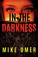 In the Darkness (Zoe Bentley Mystery)