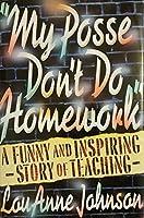 My Posse Don't Do Homework