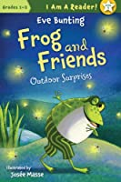 Outdoor Surprises (Frog and Friends: I Am A Reader, Grades 1 - 2)