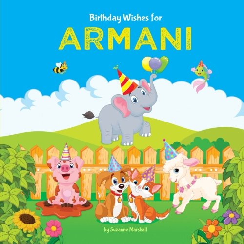Birthday Wishes for Armani: Personalized Book with Birthday Wishes for Kids Birthday Book Happy Birthday Kids Birthday Gifts for Kids Personalized Books for Kids