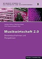 Musikwirtschaft 2.0: Bestandsaufnahmen und Perspektiven