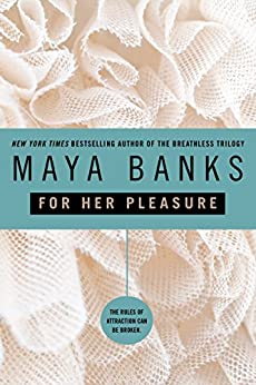 For Her Pleasure: For Those Who Want It Hot - And Want It Now by [Banks, Maya]