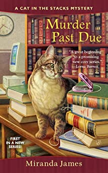 [James, Miranda]のMurder Past Due (Cat in the Stacks Mystery)