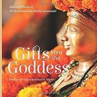 Gifts from the Goddess: Selected Words of Sri Amritananda Natha Saraswati (black-and-white edition) (The Goddess and the Guru)