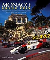 Monaco Grand Prix: A Photographic Portrait of the World's Most Prestigious Motor Race
