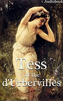 Tess of the d'Urbervilles (+Audiobook): With 5 Other Wonderful Novels by [Hardy, Thomas, Thackeray, William Makepeace, Eliot, George, Shelley, Mary Wollstonecraft (Godwin), Brontë, Charlotte]