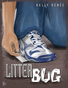 Litter Bug by [ Renée, Kelly]