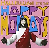 Hallelujah It's the Happy Mondays by HAPPY MONDAYS (2012-07-10) 【並行輸入品】