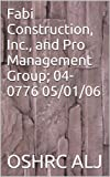 Fabi Construction, Inc., and Pro Management Group; 04-0776  05/01/06 (English Edition)