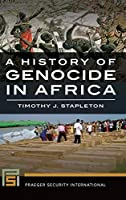 A History of Genocide in Africa (Praeger Security International)