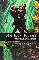 Oxford Bookworms Library: Level 2:: Sherlock Holmes: More Short Stories audio pack: Graded readers for secondary and adult learners