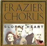 Sloppy Heart - Frazier Chorus 7