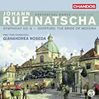 Orchestral Works 1 by J. Rufinatscha (2011-04-26)