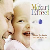 Mozart Effect: Music for Dads and Dads-To-Be by DON CAMPBELL (2006-05-02)