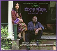Scent of Reunion: Love Duets Across Civilizations by Mahsa Vahdat (2010-05-11)
