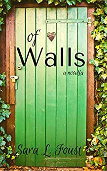Of Walls: A Novella by [Foust, Sara]