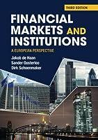 Financial Markets and Institutions: A European Perspective by Jakob de Haan Sander Oosterloo Dirk Schoenmaker(2015-08-28)