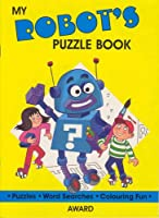 My Robot's Puzzle Book (My friends puzzle books)