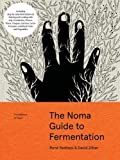 The Noma Guide to Fermentation: Including Koji, Kombuchas, Shoyus, Misos, Vinegars, Garums, Lacto-Ferments, and Black Fruits a..