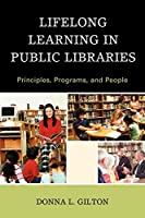 Lifelong Learning in Public Libraries: Principles, Programs, and People