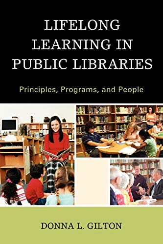 Download Lifelong Learning in Public Libraries: Principles, Programs, and People 0810883562