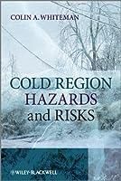 Cold Region Hazards and Risks