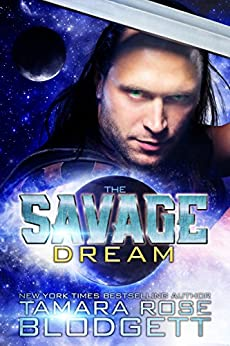 The Savage Dream (#6): New Adult Dark Paranormal/Sci-fi Romance (The Savage Series) by [Blodgett, Tamara Rose]