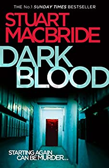 Dark Blood (Logan McRae, Book 6) by [MacBride, Stuart]