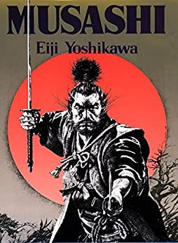 Musashi: An Epic Novel of the Samurai Era by [Yoshikawa, Eiji]