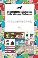 20 Basset Bleu de Gascogne Selfie Milestone Challenges: Basset Bleu de Gascogne Milestones for Memorable Moments, Socialization, Indoor & Outdoor Fun, Training Book 1