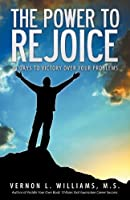The Power to Rejoice: 21 Days to Victory Over Your Problems