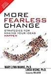 More Fearless Change: Strategies For Making Your Ideas Happen [Paperback] [Jan 01, 2016] Mary Lynn Manns, Linda Rising