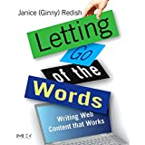 Letting Go of the Words: Writing Web Content that Works (Interactive Technologies) (Interactive Technologies)