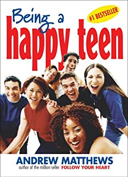 Being a Happy Teen by [Matthews, Andrew]