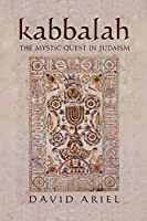 Kabbalah: The Mystic Quest in Judaism