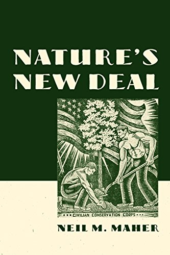 Download Nature's New Deal: The Civilian Conservation Corps and the Roots of the American Environmental Movement 0195392418