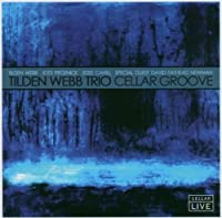 Cellar Groove by Tilden Webb Trio With Fathead (2012-10-10)