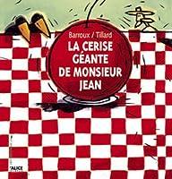 Cerise G'Ante de Monsieur Jean(la)