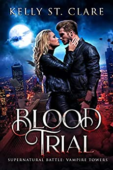 Blood Trial: Supernatural Battle (Vampire Towers Book 1) by [St. Clare, Kelly]